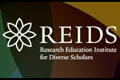 Research Education Institute for Diverse Scholars (REIDS)